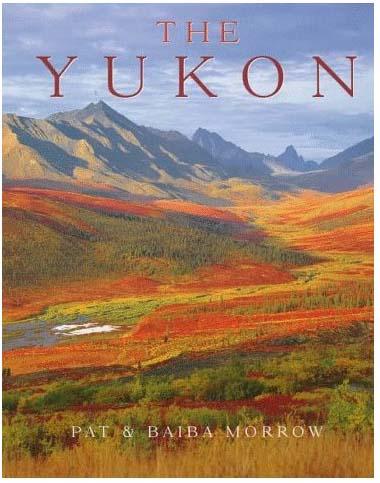 The Yukon by Pat and Baiba Morrow 1997